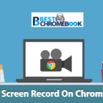 How To Screen Record On Chromebook in 2021 | 16 Easy Steps to Record