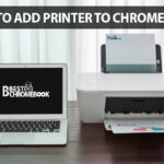 How To Add Printer To Chromebook: Print Wirelessly With Cloud Print