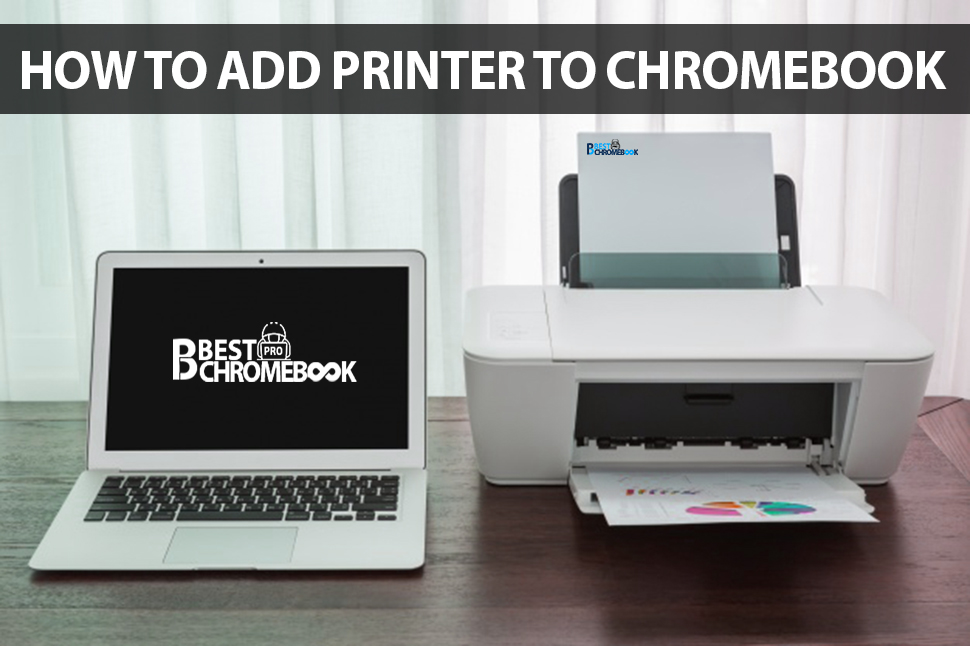 How to add Printer to Chromebook